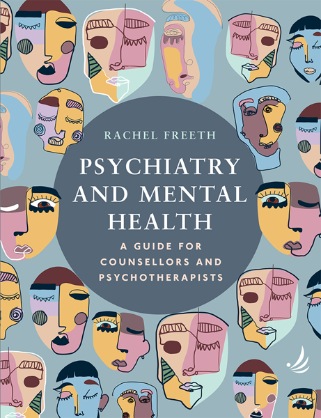 Extract from Psychiatry and Mental Health: a guide for counsellors and psychotherapists