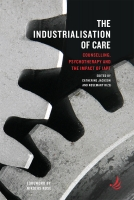 The Industrialisation of Care: counselling, psychotherapy and the impact of IAPT
