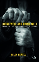 Living Well and Dying Well: Tales of counselling older people