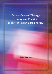 Person-Centred Therapy Theory and Practice in the 21st Century