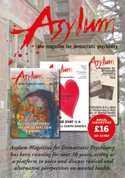 Asylum Magazine. Rolling yearly subscription