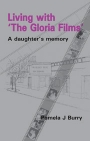 Living with the Gloria Films: A daughter's memory