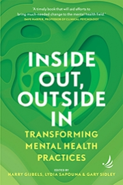 Inside Out, Outside In: transforming mental health practices
