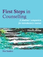 First Steps in Counselling: A students' companion for basic introductory courses (4th edition)