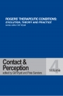Rogers' Therapeutic Conditions: Evolution, Theory and Practice. Volume 4. Contact and Perception