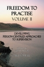 Freedom to Practise Volume II: Developing person-centred approaches to supervision