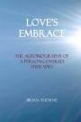 Love's Embrace: The autobiography of a person-centred therapist