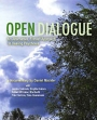 Open Dialogue: An Alternative, Finnish Approach to Healing Psychosis