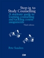 Step in to Study Counselling: Students guide to learning counselling & tackling course assignments