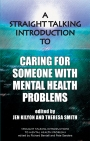 A Straight-Talking Introduction to Caring for Someone with Mental Health Problems
