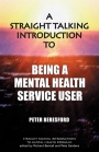 A Straight-Talking Introduction to Being a Mental Health Service User