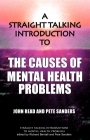 A Straight-Talking Introduction to the Causes of Mental Health Problems