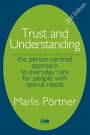 Trust and Understanding: The person-centred approach to everyday care for people with special….