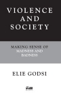 Violence and Society: Making sense of madness and badness