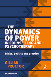 The Dynamics of Power in Counselling and Psychotherapy (2nd Edition)