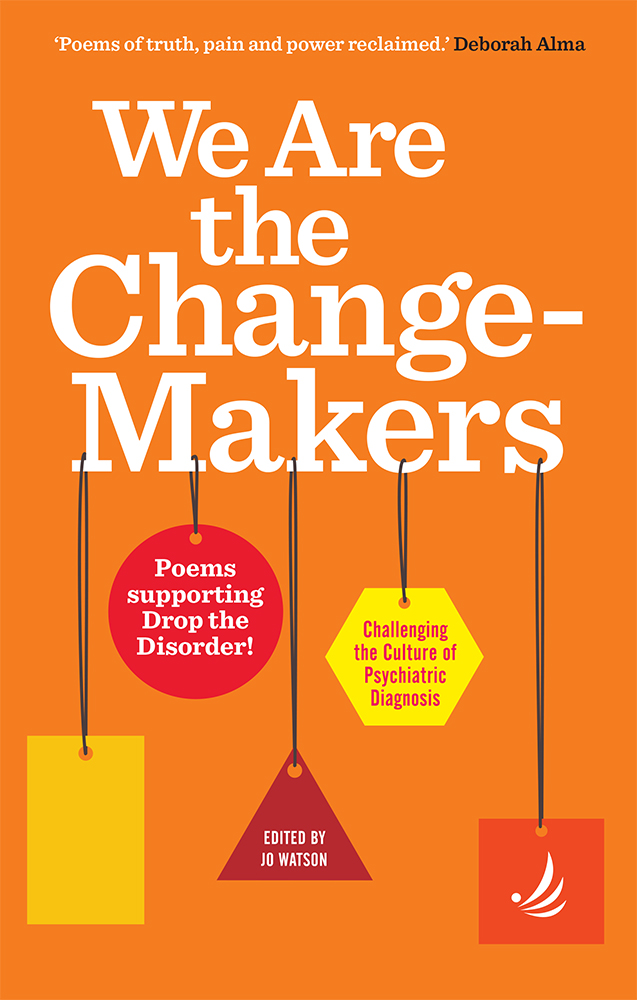 We Are the Change-Makers: Poems supporting Drop the Disorder!
