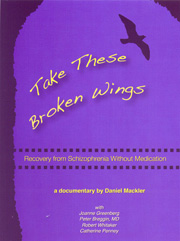 Take These Broken Wings: Recovery from schizophrenia without medication