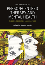 The Handbook of Person-Centred Therapy and Mental Health: theory, research and practice
