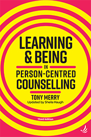 Learning and Being in Person-Centred Counselling (third edition)