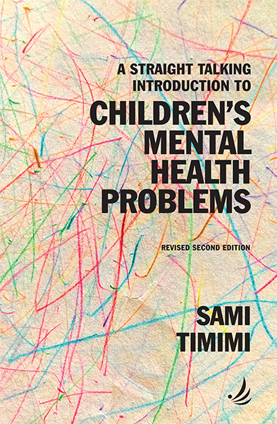 A Straight Talking Introduction to Children's Mental Health Problems (second edition)