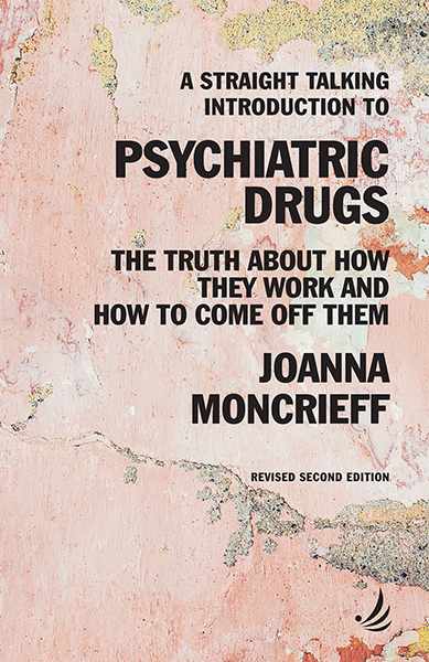 A Straight Talking Introduction to Psychiatric Drugs (second edition)