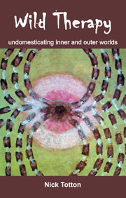 Wild Therapy: Undomesticating inner and outer worlds