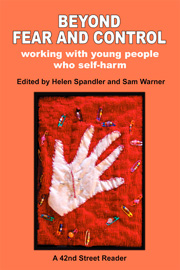 Beyond Fear and Control: Working with young people who self harm