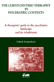 The Client-Centred Therapist in Psychiatric Contexts: A therapists' guide to the psychiatric landscape and its inhabitants