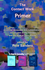The Contact Work Primer: An introduction to Pre-Therapy and the Work of Garry Prouty