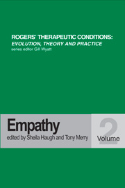 Rogers' Therapeutic Conditions: Evolution, Theory and Practice. Volume 2. Empathy