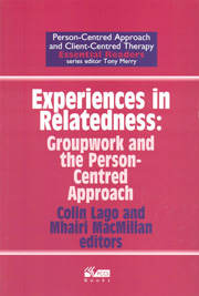 Experiences in Relatedness:Groupwork and the person-centred approach