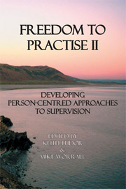 Freedom to Practise: Person-centred approaches to supervision PLUS Freedom to Practise Volume II: Developing person-centred approaches to supervision