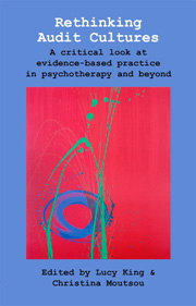 Rethinking Audit Cultures: A critical look at evidence-based practice in psychotherapy and beyond