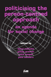 Politicizing the Person-Centred Approach: An agenda for social change