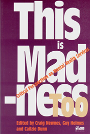 This is Madness Too: Critical perspectives on mental health services