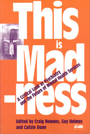 This is Madness: A critical look at psychiatry and the future of mental health services