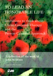 To Lead an Honorable Life: Invitations to think about client-centered therapy and the person-centered approach