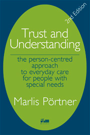Trust and Understanding: The person-centred approach to everyday care for people with special need Second Edition